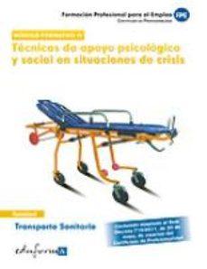 Portada de Transporte Sanitario: Tecnicas De Apoyo Psicologico Y Social En S Ituaciones De Crisis: Certificado De Profesionalidad