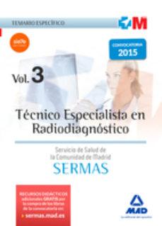 Portada de Tecnico Especialista En Radiodiagnostico Del Servicio De Salud De La Comunidad De Madrid. Temario Especifico Volumen 3