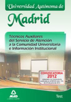 Portada de Tecnicos Auxiliares Del Servicio De Atencion A La Comunidad Unive Rsitaria E Informacion Institucional De La Universidad Autonoma De Madrid. Test