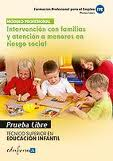 Portada de Intervencion Con Familias Y Atencion A Menores En Riesgo Social. Tecnico Superior En Educacion Infantil. Formacion Profesional Para El Empleo.pruebas Libres