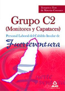 Portada de Personal Laboral Del Cabildo Insular De Fuerteventura. Grupo C2 (monitores Y Capataces). Temario Y Test De Materias Comunes