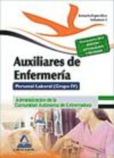Portada de Auxiliares De Enfermeria. Personal Laboral (grupo Iv) De La Administracion De La Comunidad Autonoma De Extremadura. Temario  Especifico (vol. 1)