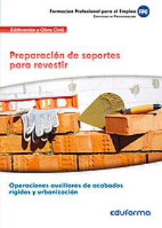 Portada de (transversal) Preparacion De Soportes Para Revestir. Familia Profesional Edificacion Y Obra Civil