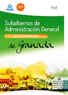 Portada de Subalternos De Administracion General Del Ayuntamiento De Granada . Test
