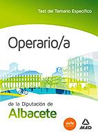 Portada de Operario/a De La Diputacion De Albacete. Test Del Temario Especifico