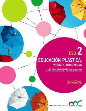 Portada de Educacion Plastica, Visual Y Audiovisual 2º Eso Aprender Es Crecer En Conexion Castellano Andalucia Ed 2017