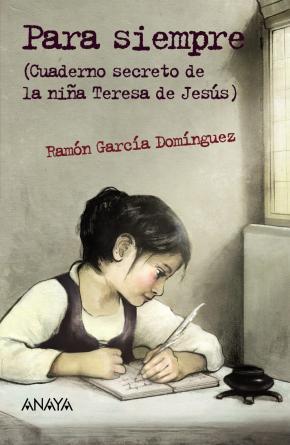 Portada de Para Siempre (cuaderno Secreto De La Niña Teresa De Jesus)