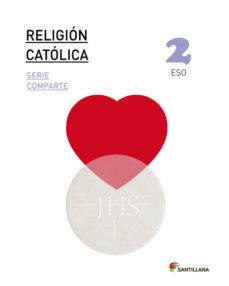 Portada de Religion Catolica 2º Eso Serie Comparte Saber Hacer Ed 2016