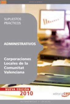 Portada de Administrativos Corporaciones Locales De La Comunitat Valenciana. Supuestos Practicos