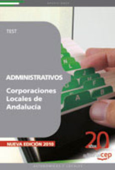 Portada de Administrativos Corporaciones Locales De Andalucia. Test