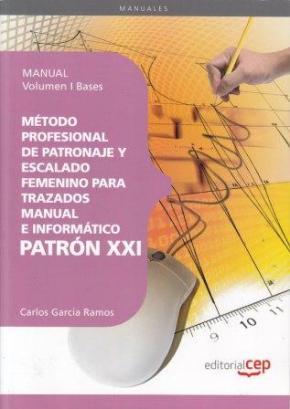 Portada de Metodo Profesional De Patronaje Femenino Para Trazados Manual E I Nformatico Patron Xxi