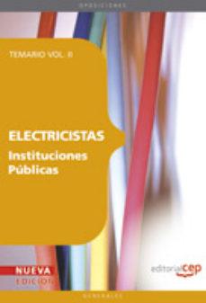 Portada de Electricistas Instituciones Publicas: Temario Vol. Ii. (4ª Ed.)