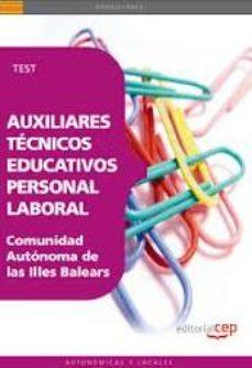 Portada de Auxiliares Tecnicos Educativos. Personal Laboral Comunidad Autono Ma De Las Illes Balears. Test