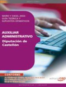 Portada de Auxiliar Administrativo. Diputacion De Castellon. Word Y Excel 20 Y Excel 2003. Guia Teorica Y Supuestos Ofimaticos