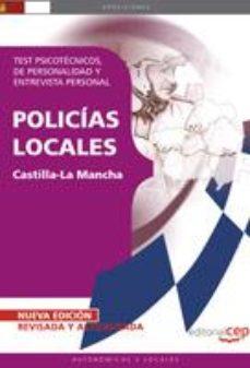 Portada de Policias Locales De Castilla-la Mancha. Test Psicotecnicos, De Pe Rsonalidad Y Entrevista Personal (6ª Ed)