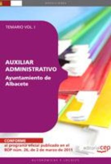 Portada de Auxiliar Administrativo Ayuntamiento De Albacete. Temario Vol. I.