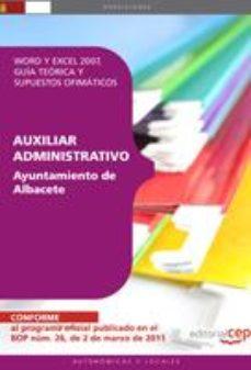 Portada de Auxiliar Administrativo Ayuntamiento De Albacete. Word Y Excel 20 07, Guia Teorica Y Supuestos Ofimaticos