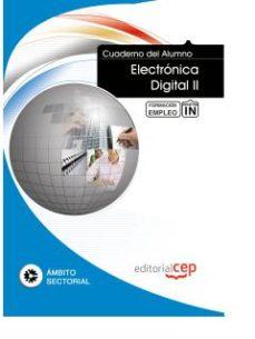Portada de Cuaderno Del Alumno Electronica Digital Ii. Formacion Para El Emp Leo