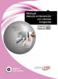 Portada de Manual Atencion E Intervencion Con Menores Inmigrantes. Formacion Para El Empleo
