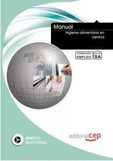 Portada de Manual Higiene Alimentaria En Centros. Formacion Para El Empleo