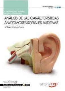 Portada de Cuaderno Del Alumno Analisis De Las Caracteristicas Anatomosensor Iales Auditivas. Cualificaciones Profesionales