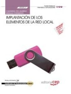 Portada de (mf0220_2) Cuaderno Del Alumno. Implantacion De Los Elementos De La Red Local . Certificados De Profesionalidad. Sistemas