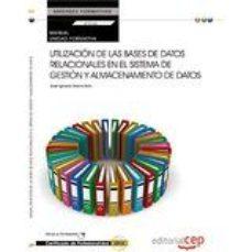 Portada de (uf0348:transversal) Manual. Utilizacion De Las Bases De Datos Relacionales En El Sistema De Gestion Y Almacenamiento De Datos.