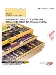 Portada de (mf0547_1) Manual. Mantenimiento Basico De Maquinas E Instalaciones En La Industria Alimentaria. Certificados De