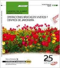 Portada de (mf0520_1) Cuaderno Del Alumno. Operaciones Basicas En Viveros Y Centros De Jardineria . Certificados De Profesionalidad.