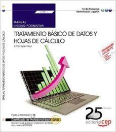 Portada de Manual Tratamiento Basico De Datos Y Hojas De Calculo (uf0511). Certificados De Profesionalidad. Operaciones De Grabacion Y      Tratamiento De Datos Y Documentos (adgg0508)
