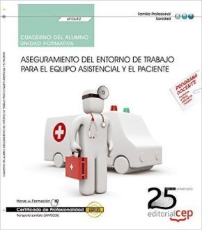 Portada de (uf0682) Cuaderno Del Alumno. Aseguramiento Del Entorno De Trabajo Para El Equipo Asistencial Y El Paciente. Certificados De