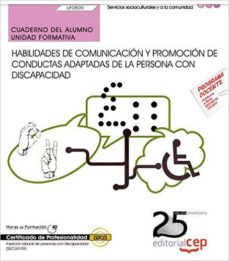 Portada de (uf0800) Cuaderno Del Alumno. Habilidades De Comunicacion Y Promocion De Conductas Adaptadas De La Persona Con Discapacidad.