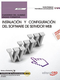 Portada de (uf1271) Cuaderno Del Alumno. Instalacion Y Configuracion Del Software De Servidor Web. Certificados De Profesionalidad.