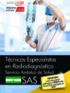 Portada de Tecnicos Especialistas En Radiodiagnostico. Servicio Andaluz De Salud (sas). Temario Especifico. Vol. Ii