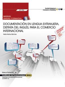 Portada de (uf1786) Manual Documentacion En Lengua Extranjera, Distinta Del Ingles Para El Comercio Internacional. Certificados De           Profesionalidad. Marketing Y Compraventa Internacional (comm0110)