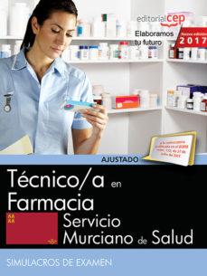 Portada de Tecnico/a En Farmacia. Servicio Murciano De Salud. Simulacros De Examen