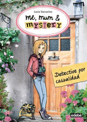Portada de Me, Mum & Mistery 1 :detective Por Casualidad