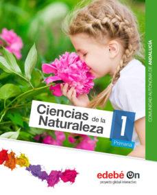 Portada de Ciencias Naturaleza 1º Educacion Primaria Andalucia Ed 2015