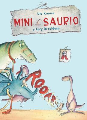 Portada de Mini Saurio Y Lucy La Ruidosa