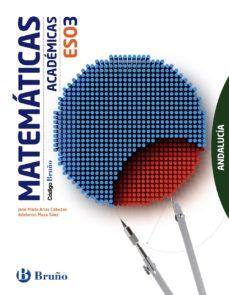 Portada de Codigo Bruño Matematicas Academicas 3º Eso Andalucia