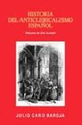 Portada de Historia Del Anticlericalismo Español (prologo De Jon Juaristi)