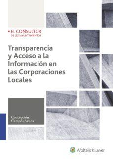 Portada de Transparencia Y Acceso A La Informacion En Las Corporaciones Loca Les