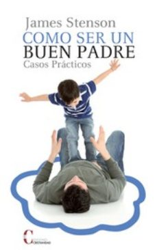 Portada de Como Ser Un Buen Padre