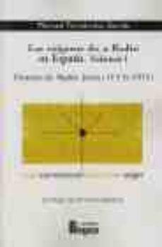 Portada de Los Origenes De La Radio En España (vol. I): Historia De Radio Ib Erica (1916-1925)
