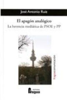 Portada de El Apagon Analogico: La Herencia Mediatica De Psoe Y Pp