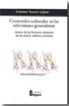 Portada de Contenidos Culturales En Las Televisiones Generalistas: Analisis De Los Formatos Televisivos De Las Cadenas Publicas Y Privadas