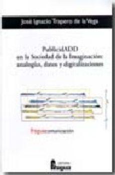 Portada de Publicidad En La Sociedad De La Imaginacion: Analogias, Datos Y D Igitalizaciones
