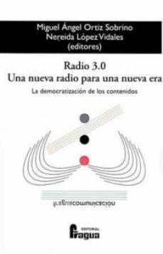 Portada de Radio 3.0 Una Nueva Radio Para Una Nueva Era. La Democratizacion De Los Contenidos