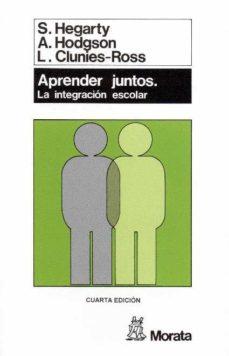 Portada de Aprender Juntos: La Integracion Escolar (3ª Ed.)
