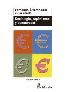 Portada de Sociologia, Capitalismo Y Democracia: Genesis E Institucionalizac Ion De La Sociologia En Occidente